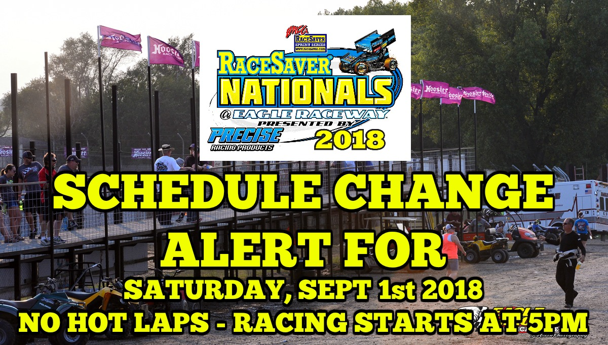 SCHEDULE CHANGE ALERT for Sat, Sept 1st RaceSaver Nationals!